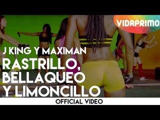 J King y Maximan - Rastrillo, Bellaqueo y Limoncillo [Official Video]