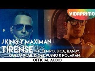J King Y Maximan - Tirense ft. Tempo, Sica, Randy, Guelo Star, D.Ozi, Pusho & Polakan