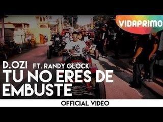 D.OZi - Tu No Eres De Embuste ft. Randy Glock [Official Video]