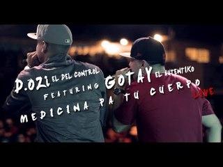 """D.OZi - Medicina Pa Tu Cuerpo ft. Gotay """"El Autentiko"""" [En Vivo]"""