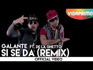 """Galante """"El Emperador"""" Ft. De La Ghetto - Si Se Da (Remix)"""
