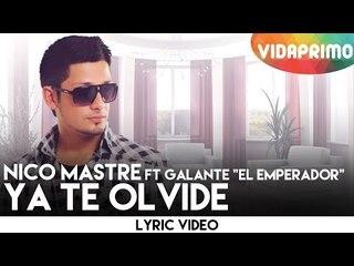 """Nico Mastre Ft Galante """"El Emperador"""" -  Ya Te Olvide [Video Liryc]"""
