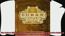 read now  The Cuban Cigar Handbook The Discerning Aficionados Guide to the Best Cuban Cigars in