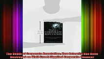 DOWNLOAD FREE Ebooks  The Death of Corporate Reputation How Integrity Has Been Destroyed on Wall Street Full Free
