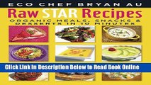 Download Raw Star Recipes: Organic Meals, Snacks and Desserts in 10 Minutes  PDF Free