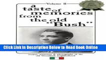 Read A Taste of Memories from the Old Bush, Vol. 2: Recipes, Memories   Photographs of the Old