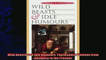 Free PDF Downlaod  Wild Beasts and Idle Humours The Insanity Defense from Antiquity to the Present  BOOK ONLINE