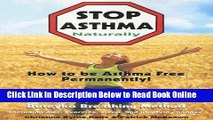 Read Stop Asthma Naturally: Incorporating the Buteyko Breathing Method  Ebook Free