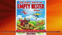 FREE DOWNLOAD  You Know Youre an Empty Nester When A Hilarious Look at Life After Kids  DOWNLOAD ONLINE