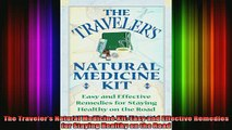 READ book  The Travelers Natural Medicine Kit Easy and Effective Remedies for Staying Healthy on Full EBook