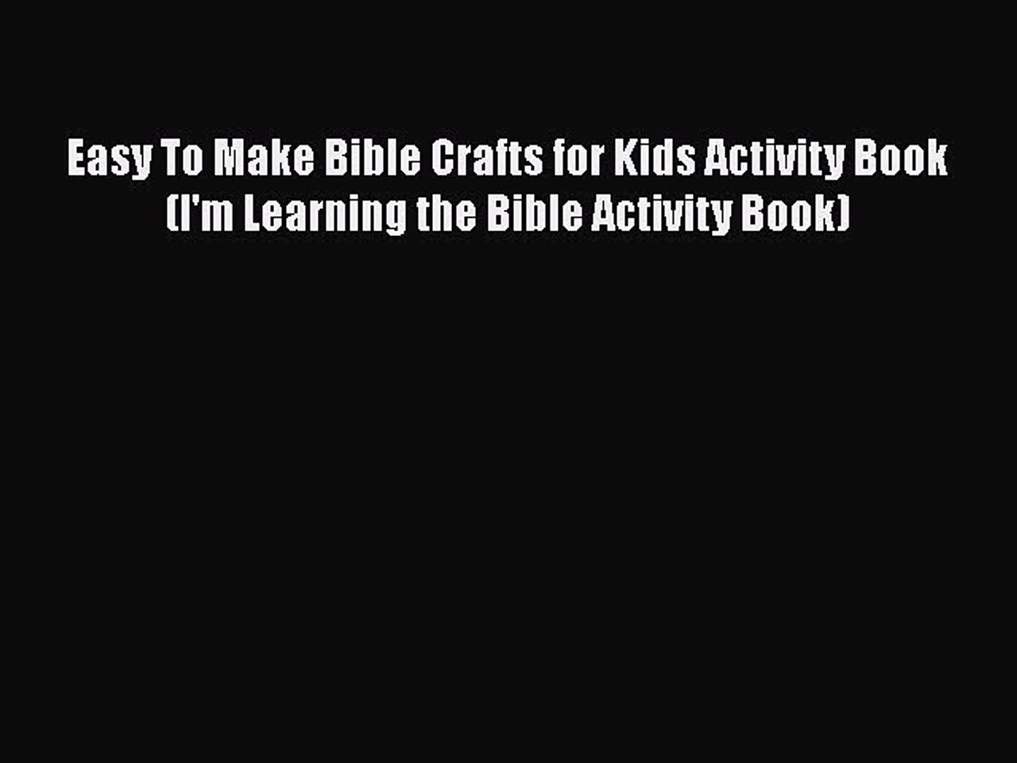 Download Easy To Make Bible Crafts for Kids Activity Book (I'm Learning the Bible Activity