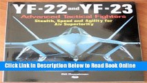 Read YF-22 and YF-23: Advanced Tactical Fighters: Stealth, Speed and Agility for Air Superiority