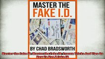 Free PDF Downlaod  Master the Fake ID Master the Fake ID Proven Tricks And Tips On How To Use A Fake ID READ ONLINE