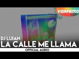 DJ Luian - La Calle Me Llama [Official Audio]