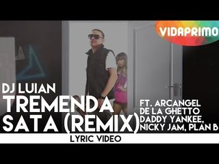 DJ Luian - Tremenda Sata (Remix) ft. Various Artists [Lyric Video]