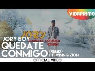 Jory Boy - Quedate Conmigo ft. Zion & Wisin (Remix) [Official Video]