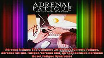 READ book  Adrenal Fatigue The Complete 2016 Guide Chronic Fatigue Adrenal Fatigue Fatigue Adrenal Full EBook