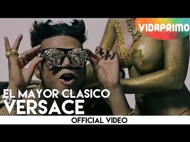 El Mayor Clasico - Versace [Official Video]