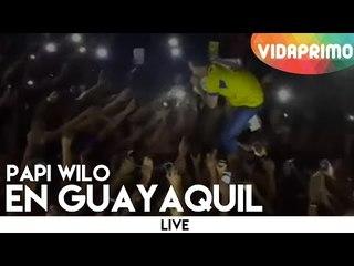 Papi Wilo en Vivo Guayaquil