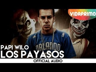 Papi Wilo Los Payasos