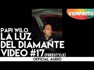 Papi Wilo Freestyle La luz del diamante video #17