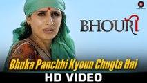Bhuka Panchhi Kyoun Chugta Hai HD Video Song Bhouri 2016 Masha P, Raghuveer Yadav | New Songs