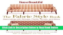 Read House Beautiful The Fabric Style Book: Decorating with Stripes, Plaids, Florals, and More