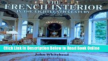 Read The French Interior in the 18th Century  Ebook Free