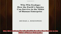 For you  WinWin Ecology How the Earths Species Can Survive in the Midst of Human Enterprise