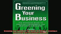 For you  Greening Your Business The HandsOn Guide to Creating a Successful and Sustainable