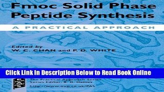 Download Fmoc Solid Phase Peptide Synthesis: A Practical Approach (Practical Approach Series)  PDF
