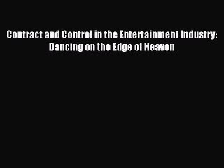 [PDF] Contract and Control in the Entertainment Industry: Dancing on the Edge of Heaven Download