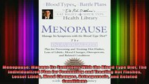READ book  Menopause Manage Its Symptoms With the Blood Type Diet The Individualized Plan for Full EBook
