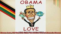 Free PDF Downlaod  Obama Love 101 Warning Signs You Idolize Barack Hussein Obama  DOWNLOAD ONLINE