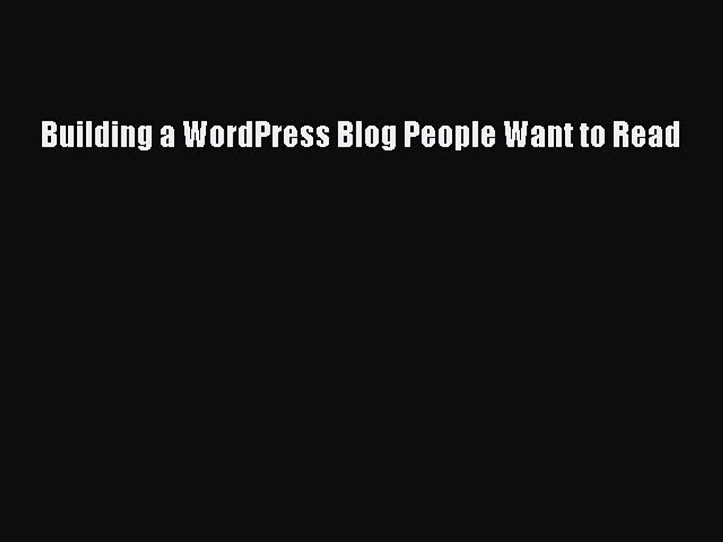 Read Building a WordPress Blog People Want to Read PDF Free