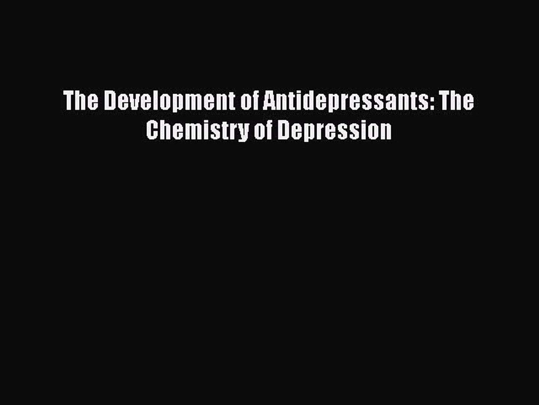 The Development of Antidepressants The Chemistry of Depression