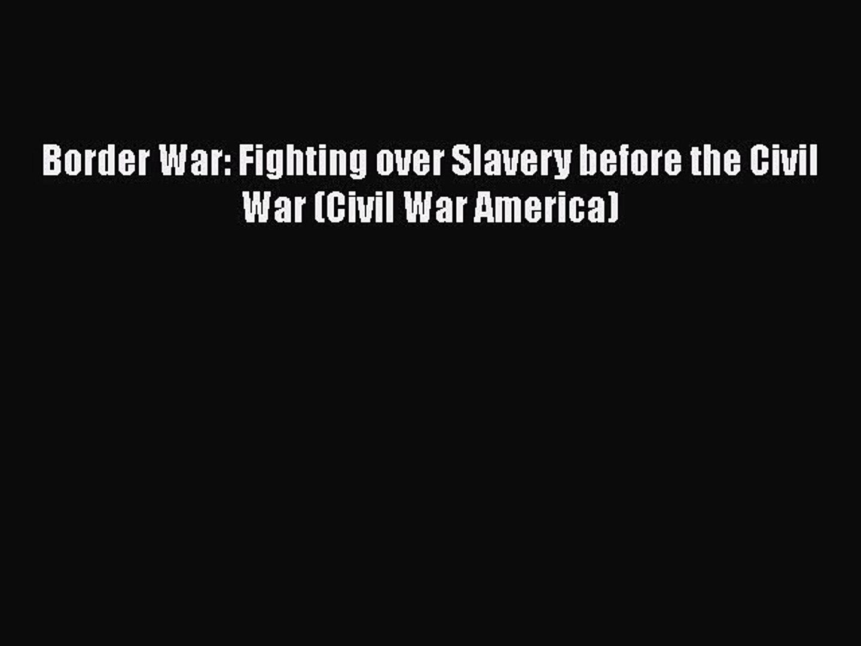 Read Books Border War: Fighting over Slavery before the Civil War (Civil War America) ebook