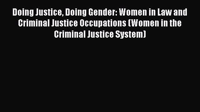 Read Book Doing Justice Doing Gender: Women in Law and Criminal Justice Occupations (Women