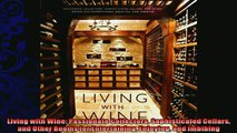 read now  Living with Wine Passionate Collectors Sophisticated Cellars and Other Rooms for