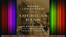 READ book  Americas Bank The Epic Struggle to Create the Federal Reserve Full Free