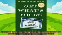 different   Get Whats Yours  Revised  Updated The Secrets to Maxing Out Your Social Security The