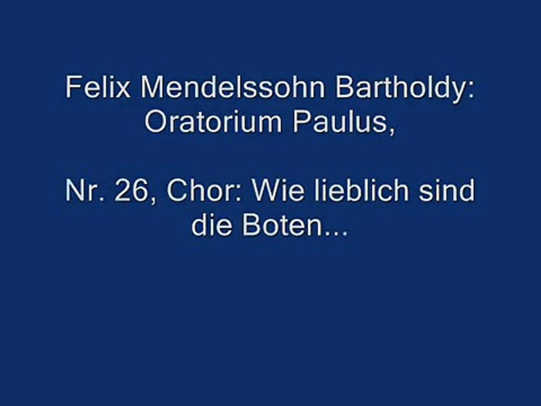 Oratorium Paulus, 2009, Nr 26 Chor: Wie lieblich sind die Boten