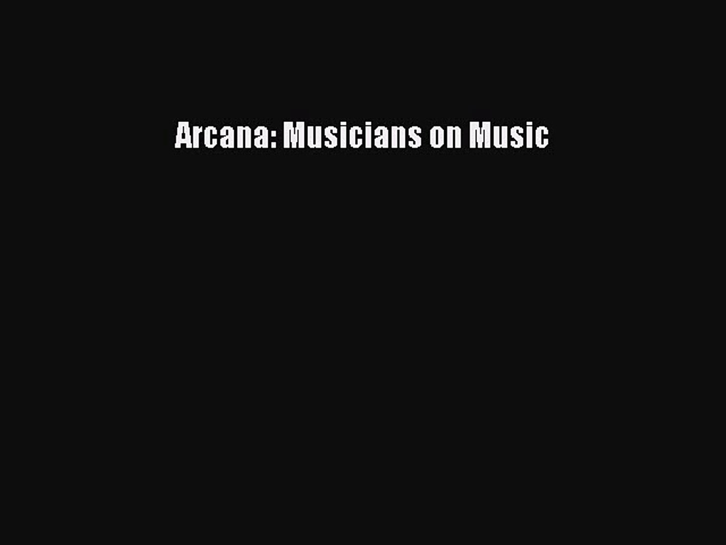 Read Arcana: Musicians on Music Ebook Free