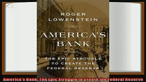 there is  Americas Bank The Epic Struggle to Create the Federal Reserve