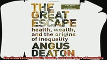 there is  The Great Escape Health Wealth and the Origins of Inequality