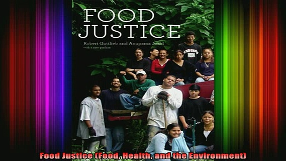 READ book  Food Justice Food Health and the Environment Full EBook