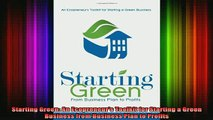 READ book  Starting Green An Ecopreneurs Toolkit for Starting a Green Business from Business Plan Full EBook