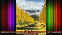 READ book  Destination Community The Evolution of Travel Tourism Leisure and Community Full EBook