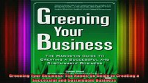 READ book  Greening Your Business The HandsOn Guide to Creating a Successful and Sustainable Full Free