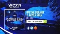 Gaetan Durand & Xavier Ruer - Bipok [Available March 25]